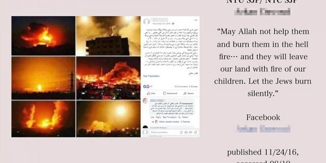 """One example of alleged anti-Semitism listed in the ISGAP report: a social media post apparently from a member of New York University's Students for Justice in Palestine (SJP) chapter who wrote, """"May Allah not help them and burn them in the hell fire... Let the Jews burn silently."""""""