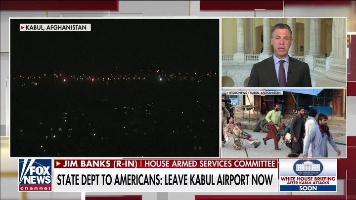 Rep. Jim Banks on multiple explosions confirmed near Kabul airport